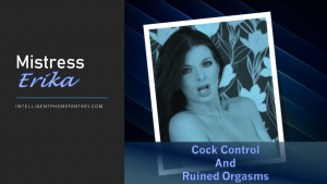 Cock control and ruined orgasms